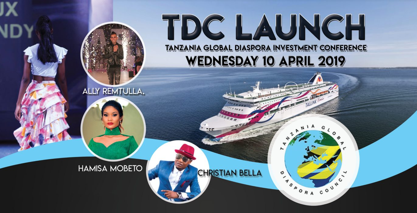 TDC GLOBAL LAUNCH and TANZANIA GLOBAL DIASPORA INVESTMENT CONFERENCE